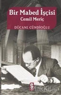 Bir Mabed İşçisi Cemil Meriç