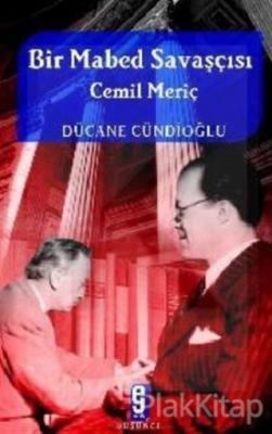 Bir Mabed Savaşçısı Cemil Meriç