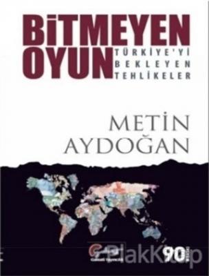 Bitmeyen Oyun - Türkiye'yi Bekleyen Tehlikeler