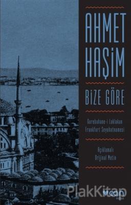Bize Göre (Açıklamalı Orjinal Metin) Ahmet Haşim