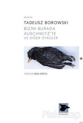 Bizim Burada Auschwitz'te ve Diğer Öyküler