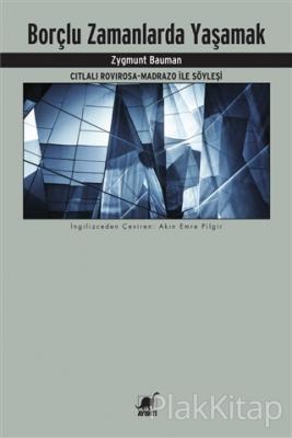 Borçlu Zamanlarda Yaşamak Zygmunt Bauman