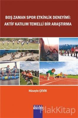 Boş Zaman Spor Etkinlik Deneyimi Aktif Katılım Temelli Bir Araştırma