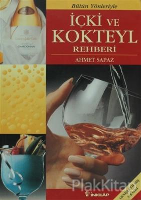 Bütün Yönleriyle İçki ve Kokteyl Rehberi Ahmet Sapaz