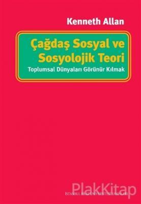 Çağdaş Sosyal ve Sosyolojik Teori Kenneth Allan