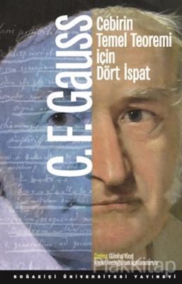Cebirin Temel Teoremi İçin Dört İspat Carl Friedrich Gauss