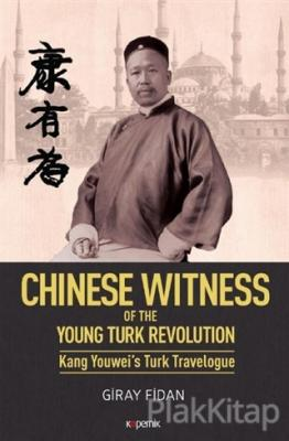 Chinese Witness (Ciltli) Of the Young Turk Revolution Kang Youwei's Turk  Travelogue