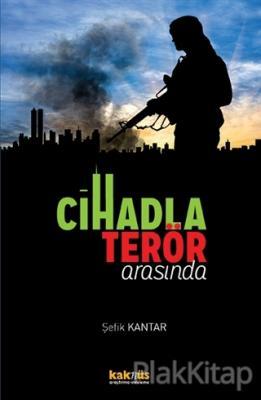 Cihadla Terör Arasında Şefik Kantar