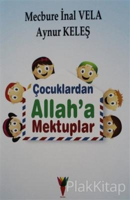 Çocuklardan Allah'a Mektuplar Mecbure İnal Vela