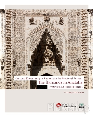 Cultural Encounters in Anatolia in The Medieval Period: The Ilkhanids