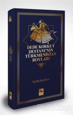 Dede Korkut Destanı'nın Türkmenistan Boyları (Ciltli) Necati Demir