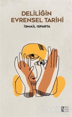 Deliliğin Evrensel Tarihi İsmail Isparta