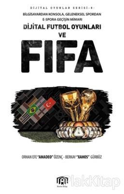 Dijital Futbol Oyunları ve FIFA Orhan Efe Özenç