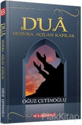 Dua - Huzura Açılan Kapılar