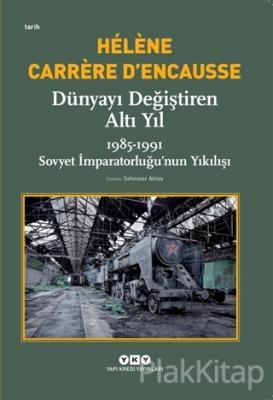 Dünyayı Değiştiren Altı Yıl Helene Carrere D'encausse