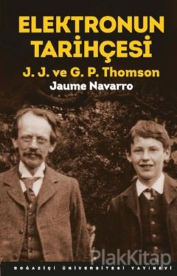 Elektronun Tarihçesi - J. J. ve G. P. Thomson Jaume Navarro