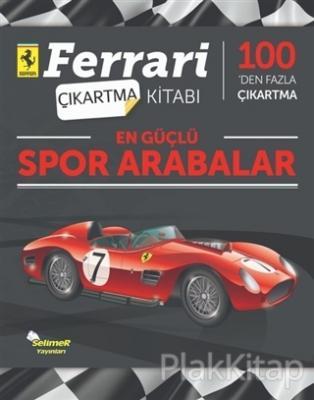 En Güçlü Spor Arabalar - Ferrari Çıkartma Kitabı