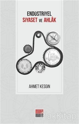 Endüstriyel Siyaset ve Ahlak