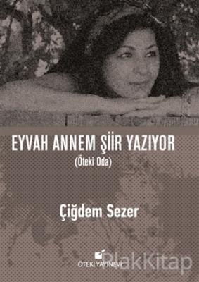 Eyvah Annem Şiir Yazıyor (Ciltli)