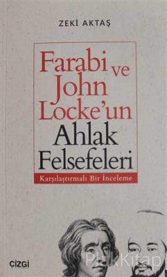 Farabi ve John Locke'un Ahlak Felsefeleri Zeki Aktaş
