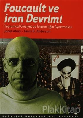 Foucault ve İran Devrimi Kevin B. Anderson