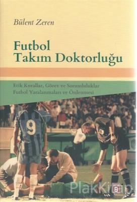 Futbol Takım Doktorluğu (Ciltli)