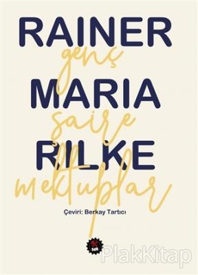 Genç Şaire Mektuplar Rainer Maria Rilke