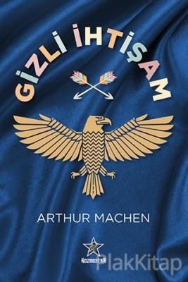 Gizli İhtişam Arthur Machen