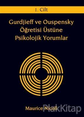 Gurdjieff ve Ouspensky Öğretisi Üstüne Psikolojik Yorumlar 1. Cilt