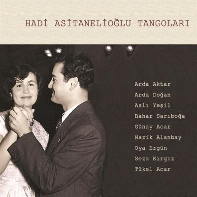Hadi Asitanelioğlu Tangoları (CD)