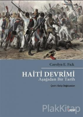 Haiti Devrimi Carolyn E. Fick
