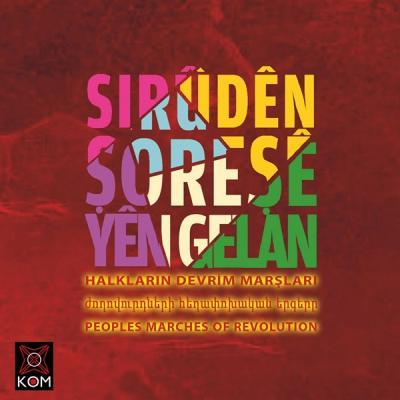 Siruden Şoreşe Yen Gelan / Halkların Devrim Marşları (CD)