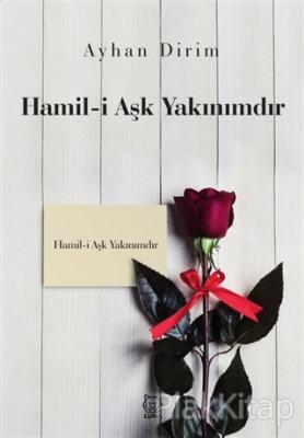 Hamil-i Aşk Yakınımdır