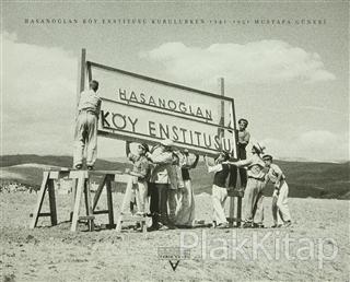 Hasanoğlan Köy Enstitüsü Kurulurken