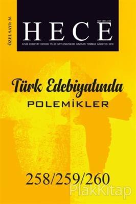 Hece Aylık Edebiyat Dergisi Türk Edebiyatında Polemikler Özel Sayısı: 258/259/260 Haziran-Temmuz-Ağustos 2018 (Ciltli)