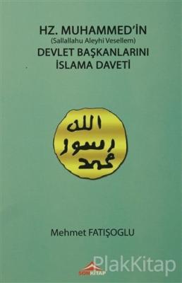 Hz. Muhammed'in Devlet Başkanlarını İslama Daveti