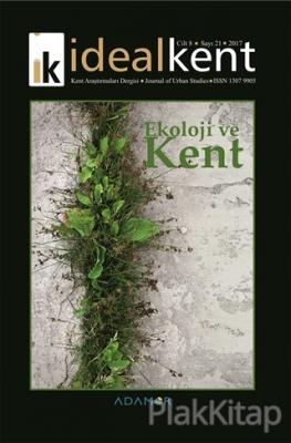 İdeal Kent - Kent Araştırmaları Dergisi Sayı: 21