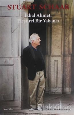 İkbal Ahmet: Eleştirel Bir Yabancı Stuart Schaar