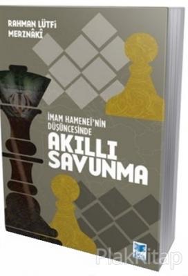 İmam Hamenei'nin Düşüncesinde Akıllı Savunma Rahman Lütfi Merznaki