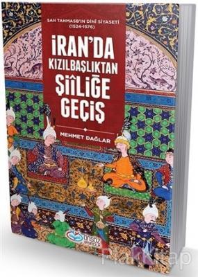 İran'da Kızılbaşlıktan Şiiliğe Geçiş