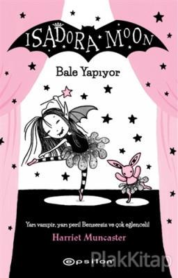 Isadora Moon Bale Yapıyor (Ciltli)