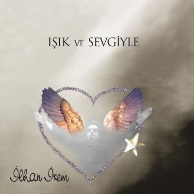 Işık Ve Sevgiyle (CD)