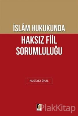 İslam Hukukunda Haksız Fiil Sorumluluğu Mustafa Ünal