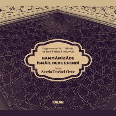 Hamamizade İsmail Dede Efendi (CD)