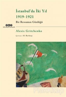 İstanbul'da İki Yıl 1919-1921 Alexis Gritchenko