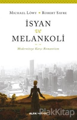 İsyan ve Melankoli