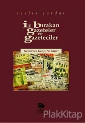 İz Bırakan Gazeteler ve Gazeteciler Babıâli'den Geriye Ne Kaldı?