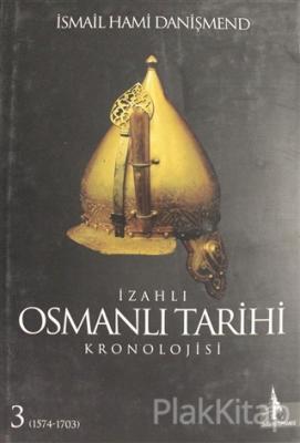 İzahlı Osmanlı Tarihi Kronolojisi Cilt: 3