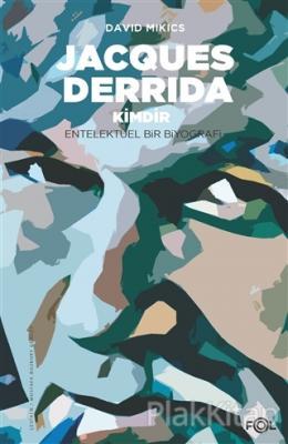 Jacques Derrida Kimdir David Mikics