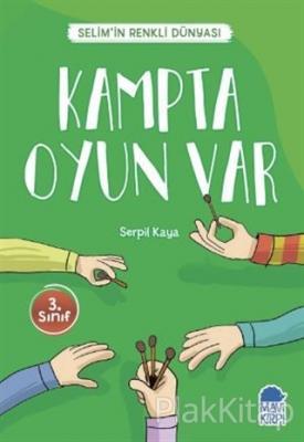 Kampta Oyun Var - Selim'in Renkli Dünyası / 3. Sınıf Okuma Kitabı